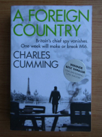 Anticariat: Charles Cumming - A foreign country