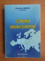 Anticariat: Dumitru Miron - Economia Uniunii Europene