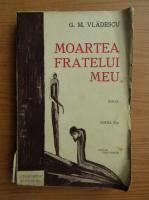 G. M. Vladescu - Moartea fratelui meu (1932)
