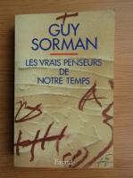 Anticariat: Guy Sorman - Les vrais penseurs de notre temps