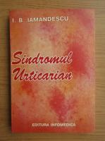 Anticariat: Ioan Bradu Iamandescu - Sindromul urticarian