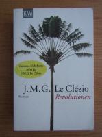 Jean Marie Gustave Le Clezio - Revolutionen