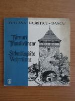 Anticariat: Juliana Fabritius Dancu - Turnuri Transilvanene