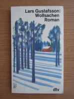 Anticariat: Lars Gustafsson - Wollsachen