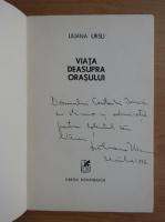 Anticariat: Liliana Ursu - Viata deasupra orasului (cu autograful autoarei)