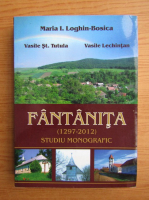 Anticariat: Maria I. Loghin-Bosica - Fantanita. Studiu monografic