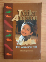 Anticariat: Mary Hopkins-Best - Toddler adoption. The Weaver's Craft