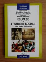 Mihai Dinu Gheorghiu - Educatie si frontiere sociale