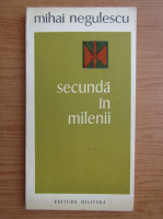 Anticariat: Mihai Negulescu - Secunda in milenii