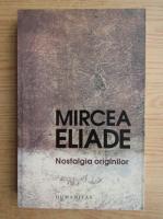 Anticariat: Mircea Eliade - Nostalgia originilor