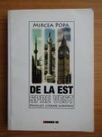Mircea Popa - De la est spre vest. Privelisti literare europene
