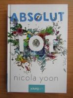 Anticariat: Nicola Yoon - Absolut tot