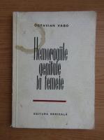 Anticariat: Octavian Vago - Hemoragiile genitale la femeie