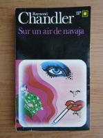 Raymond Chandler - Sur un air de navaja