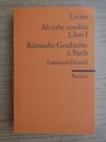 Titus Livius - Ab urbe condita. Romische Geschichte