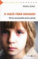 Anticariat: Aletha Solter - O viata fara droguri. 100 de recomandari pentru parinti