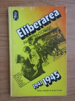 Anticariat: Alexei Antosiak - Eliberarea, 1941-1945