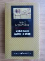 Annick de Souzenelle - Simbolismul corpului uman