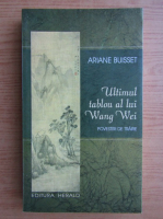 Anticariat: Ariane Buisset - Ultimul tablou al lui Wang Wei. Povestiri de trezire