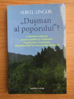 Anticariat: Aurel Ungur - Dusman al poporului? Ministrul adjunct pentru paduri si vanatoare in guverne comuniste, obiectivul 667 in dosarul securitatii