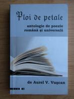 Anticariat: Aurel V. Vuscan - Ploi de petale
