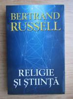 Anticariat: Bertrand Russell - Religie si stiinta