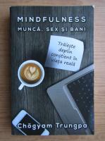 Chogyam Trungpa - Mindfulness, munca, sex si bani