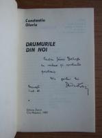 Anticariat: Constantin Olariu - Drumurile din noi (cu autograful autorului)