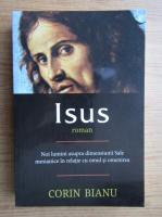 Anticariat: Corin Bianu - Isus. Noi lumini asupra dimensiunii Sale mesianice in relatie cu omul si omenirea