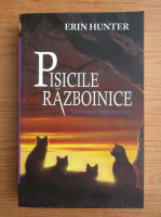 Erin Hunter - Pisicile razboinice, volumul 4. Vremuri intunecate
