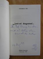 Anticariat: George Tei - Lasa-mi dragostea! (cu autograful si dedicatia autorului pentru Balogh Jozsef)