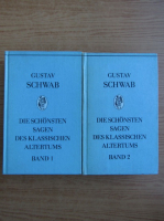 Gustav Schwab - Die Schonsten sagen des Klassischen Altertums (2 volume)