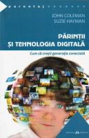 Anticariat: John Coleman - Parintii si tehnologia digitala. Cum sa cresti generatia conectata