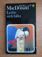 Anticariat: John Macdonald - La tete sur le billot