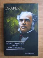 Anticariat: John William Draper - Istoria conflictului dintre religie si stiinta