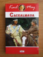 Anticariat: Karl May - Cacealmaua