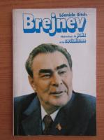 Leonid Ilici Brejnev - Notre but la paix et le socialisme