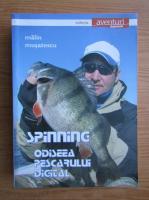 Anticariat: Malin Musatescu - Spinning. Odiseea pescarului digital