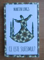 Anticariat: Martin Lings - Ce este sufismul?