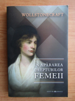 Anticariat: Mary Wollstonecraft - In apararea drepturilor femeii