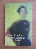 Milan Kundera - Die Identiat