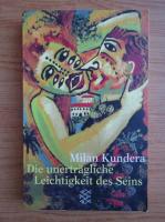 Milan Kundera - Die unertragliche Leichtigkeit des Seins