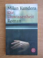 Milan Kundera - Die Unwissenheit