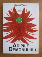 Anticariat: Mircea Tomus - Aripile demonului (volumul 1)