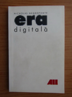 Anticariat: Nicholas Negroponte - Era digitala