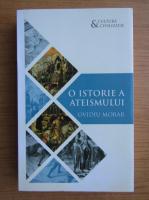 Anticariat: Ovidiu Morar - O istorie a ateismului