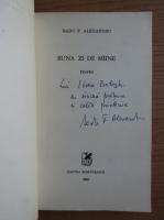 Anticariat: Radu F. Alexandru - Buna zi de maine (cu autograful autorului)