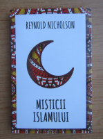 Anticariat: Reynold Nicholson - Misticii islamului