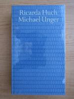 Anticariat: Ricarda Huch - Michael Unger