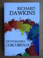 Richard Dawkins - Destramarea curcubeului
